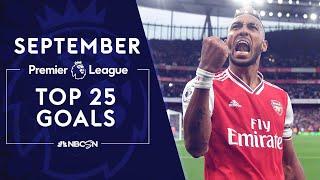 Top 25 Premier League goals of September 2019   NBC Sports