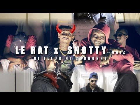 Le Rat ⚔ Snotty Noiz 🌒 Ni Fleur Ni Couronne ☠️♛🔫🗡️🎖️
