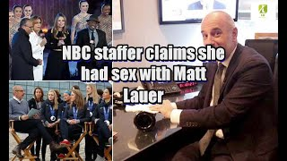 NBC staffer claims she had sex with Matt Lauer