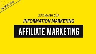 [Johnny Thông] Sức Mạnh của Information Marketing và Affiliate Marketing