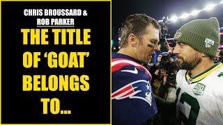 Chris Broussard & Rob Parker: Aaron Rodgers VS. Tom Brady