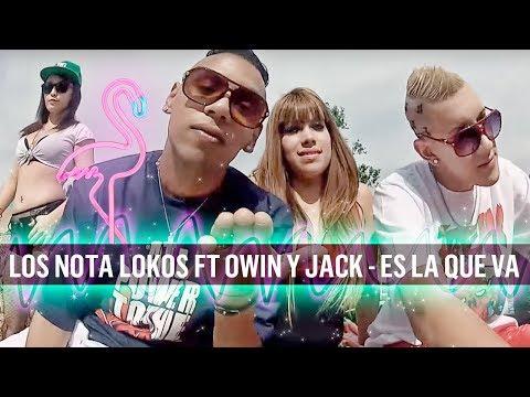 LOS NOTA LOKOS FT OWIN Y JACK  ES LA QUE VA