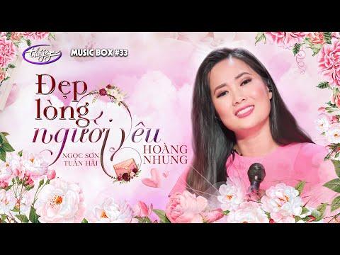 Hoàng Nhung - Đẹp Lòng Người Yêu   Music Box #33