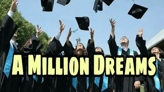 """A Million Dreams"" Graduation song    by: Alexandra Porat  "