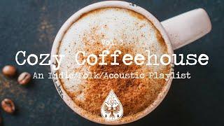 Cozy Coffeehouse ☕ - An Indie/Folk/Acoustic Playlist | Vol. 3