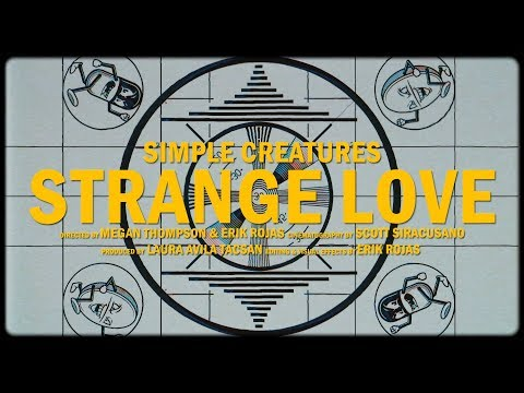 Simple Creatures - Strange Love (Official Video)