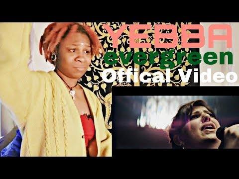 YEBBA- Evergreen [Offical Video] REACTION