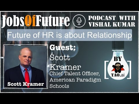 Future of HR is more Relationship than Data - Scott Kramer @ValpoU #JobsOfFuture #Podcast