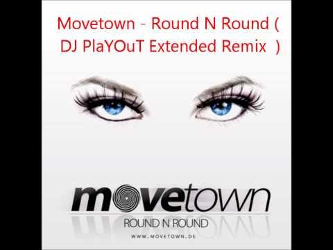 Movetown - Round N Round ( DJ PlaYOuT Extended Remix )