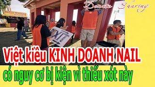 Việt kiều KINH DOANH NAIL có ng.u.y c.ơ b.ị k.i.ệ.n vì th.i.ế.u x.ó.t này