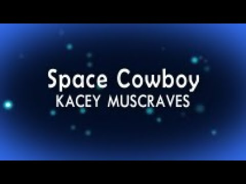 Kacey Musgraves - Space Cowboy (With Lyrics)