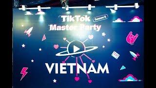 Cùng Thành Pate và các TikTokers tham dự Tik Tok Master Party Season 2 | Hanoi Vietnam