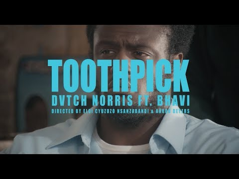DVTCH NORRIS - Toothpick (ft. Bhavi)