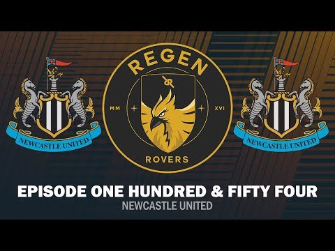 Regen Rovers | Episode 154 - Newcastle United | Football Manager 2019