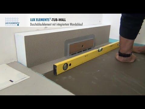 LUX ELEMENTS Montage: Hartschaum-Duschablaufelement TUB-WALL mit eingebautem Wandablauf