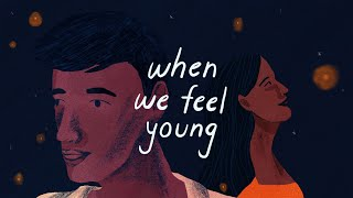 When Chai Met Toast - When We Feel Young (Official Video)