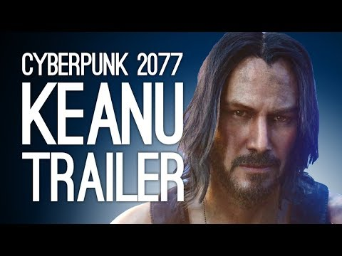 Cyberpunk 2077 Keanu Reeves Trailer: Cyberpunk 2077 Gameplay from E3 2019