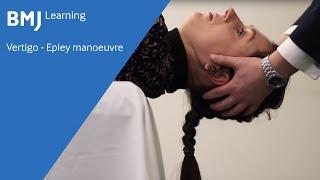 Vertigo - Epley manoeuvre from BMJ Learning