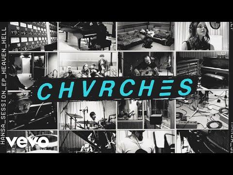 CHVRCHES - Heaven/Hell (Hansa Session / Audio)