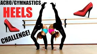 Acro/gymnastics HEELS challenge!!!