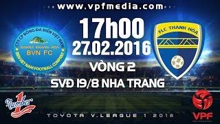Sanna Khánh Hòa BVN vs FLC Thanh Hóa - V.League 2016  | FULL