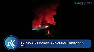 Detik-Detik Kebakaran Pasar Sukolilo, 50 Kios dan 100 Los Terbakar