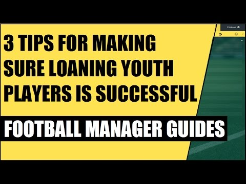 3 Tips For Making Sure Loaning Youth Players Is Successful - Football Manager Tips