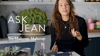 goop's Beauty Director on How to Master No Makeup Makeup   Ask Jean   goop