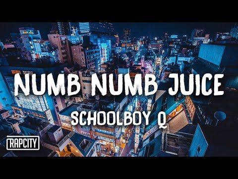 ScHoolboy Q - Numb Numb Juice (Lyrics)