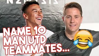 Name 10 Man Utd teammates! | Ander Herrera & Jesse Lingard take the 10in10 Challenge