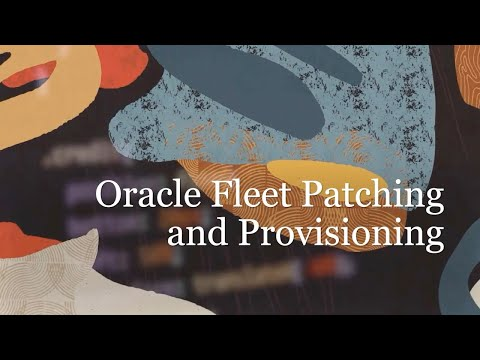 Oracle Fleet Patching and Provisioning - Overview Video