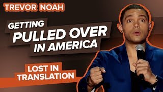 """Getting Pulled Over In America"" - Trevor Noah - (Lost In Translation)"