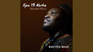 Bortier Okoe - Bortier Okoe - Kpa Y3 Worhe (Spiritual Music)