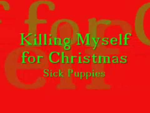 Killing Myself for Christmas - Sick Puppies - Lyrics