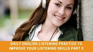 Daily English Listening Practice to Improve Your Listening Skills Part 2 ★ Learn English