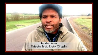 THIECKO - Let dem know - Thiecko feat. Ricky Chaplin