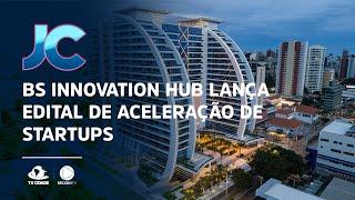 BS Innovation Hub lança edital de aceleração de startups; saiba como participar