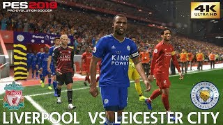 PES 2019 | Liverpool vs Leicester City | Gameplay PC