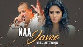 Na Javee – Rahat Fateh Ali Khan – Satbir
