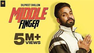 Middle Finger – Dilpreet Dhillon Video HD
