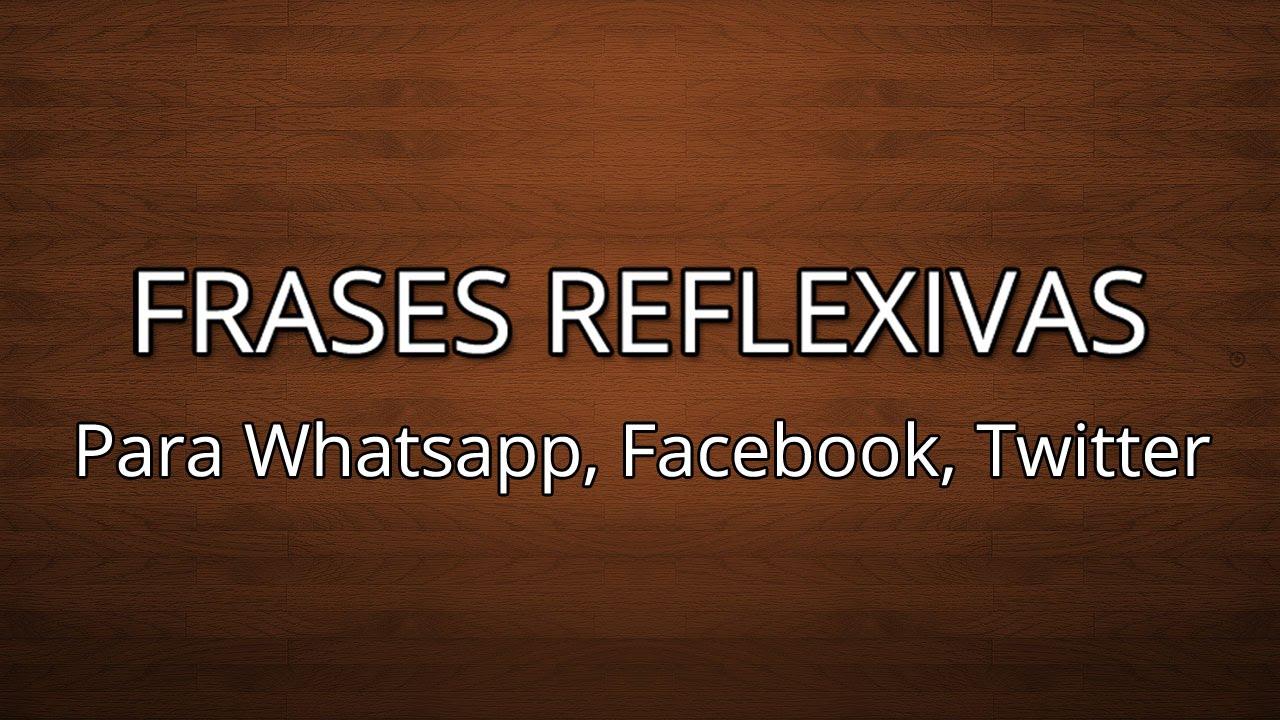 Estados Y Frases Para Whatsapp Facebook Reflexivas 05