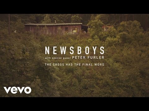 "Newsboys - ""The Cross Has The Final Word"""