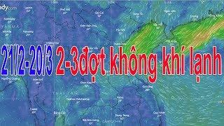 Dự báo thời tiết 24/2 : Nhận định xu thể thời tiết 21/2-20/3/2019