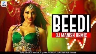 Beedi Remix – Omkara  – DJ Manish