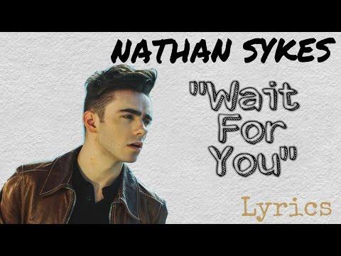 Nathan Sykes - Wait For You (Lyrics)