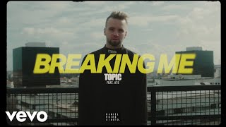 Topic - Breaking Me ft. A7S