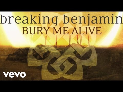 Breaking Benjamin - Bury Me Alive (Audio Only)