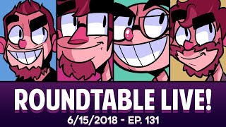 Roundtable Live! - 6/15/2018 (Ep. 131)