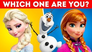 Are You More Like Elsa, Anna or Olaf?