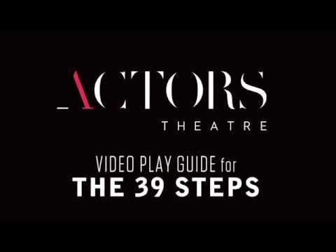 Actors Theatre Video Study Guide: THE 39 STEPS